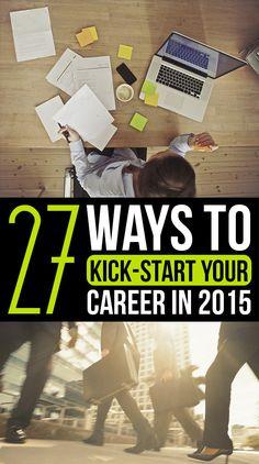 27 Ways To Kick-Start Your Career In 2015.