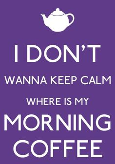 I DON'T WANNA KEEP CALM.. by Artsy Fartsy