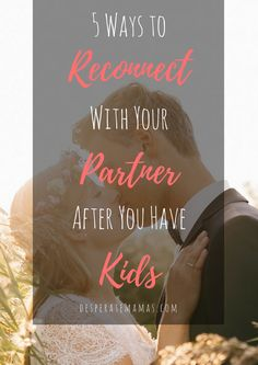 5 Easy Ways to Reconnect With Your Partner After You Have Kids on desperatemamas.com http://desperatemamas.com