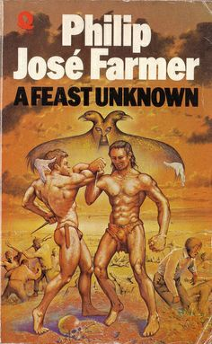 Philip Jose Farmer Book Covers | Feast Unknown by Philip Jose Farmer. Quartet 1975. Cover art Patrick ...