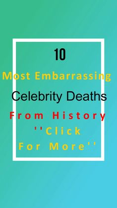 10 Of The Most Embarrassing Celebrity Deaths From History Ironic, shocking, or just plain gross, these embarrassing celebrity deaths from history show that not everyone gets to go out with dignity. Celebrity Deaths, Celebrity Videos, Creepy Catalog, Celebration Gif, Weird World, World History, Celebrity Gossip, Fun Facts, Knowledge