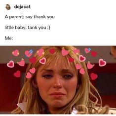 :_ dojacat A parent: say thank you little baby: tank you :) - iFunny :) Tummy Tea, Positive Memes, Tank You, Funny Tumblr Posts, Funny Relatable Memes, Funny Quotes, 9gag Funny, Relatable Posts, Wholesome Memes