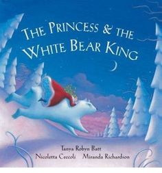 The Princess and the White Bear King W/CD (Paperback) Illustrated by Nicoletta Ceccoli, Read by Miranda Richardson, Compiled by Tanya Robyn Batt