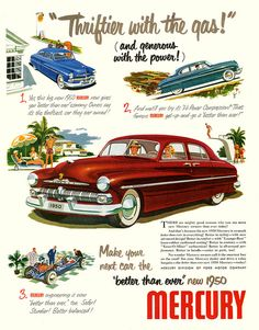 1950's ad  ♫ ♪ ♫~♫~ gonna buy me a Mercury and drive it up & down the road....♫ ♪ ♫~♫~