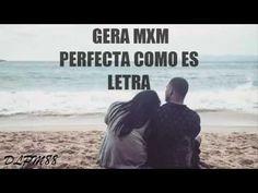 Gera MXM / Perfecta como es Letra