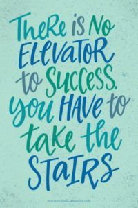 Motivation -there is no elator to success. You have to take the stairs!  direct sales motivation quote