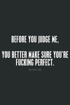 Why I try not to judge others. I'm probably on the opposite side of the spectrum from perfect....
