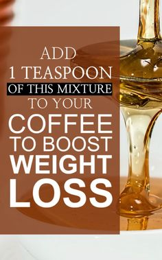 Add 1 Teaspoon of this Mixture to Your Coffee to Boost Weight Loss!