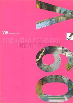 ViA arquitectura #09. Junio 2001.  Espacios Urbanos  http://www.via-arquitectura.net/09/indice-09.htm