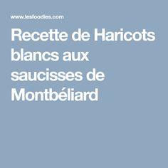 Recette de Haricots blancs aux saucisses de Montbéliard