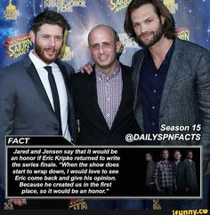 I hope he does. I hope it more than anything. Supernatural Facts, Supernatural Tv Show, Supernatural Seasons, Jared And Jensen, Jensen Ackles, Eric Kripke, Destiel, Superwholock, Paranormal