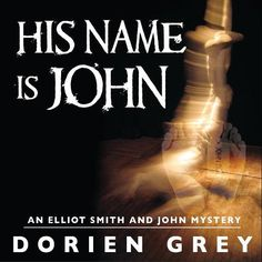 His Name is John is the first book of the Elliott Smith paranormal mystery series. Listen to a sample on Amazon.com's audio book http://www.amazon.com/His-Name-John-Elliott-Mystery/dp/B00C9UTXK2/ref=sr_1_1?s=books=UTF8=1365613988=1-1=audio+books+His+Name+is+John