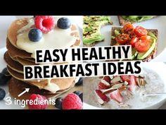 EASY HEALTHY BREAKFAST IDEAS - YouTube