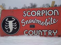 Sign that use to be in Crosby, MN the home of Scorpion Snowmobiles