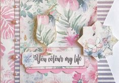YOU colour my life! Gorgeous card created by Vanessa Bester from South Africa using FabScraps C108 Pink Lemonade collection.