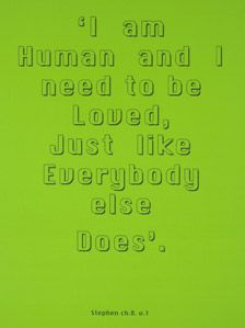 Two works from Jeremy Deller's 2005 Quotations series work. Lyrics from How Soon is Now, The Smiths