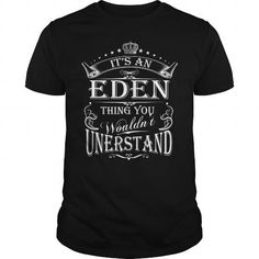 I Love EDEN  EDENYEAR EDENBIRTHDAY EDENHOODIE EDEN NAME EDENHOODIES  TSHIRT FOR YOU Shirts & Tees