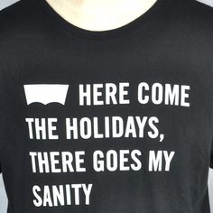 Here Come Holidays There Goes My Sanity Levis Employee L T-shirt Large Christmas #Levis #GraphicTee