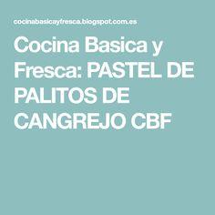 Cocina Basica y Fresca: PASTEL DE PALITOS DE CANGREJO CBF