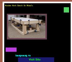 Wooden Work Bench On Wheels 160234 - The Best Image Search