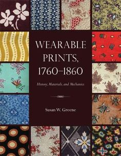 Wearable Prints, 1760-1860, History, Materials, and Mechanics by Susan W. Greene http://www.amazon.com/dp/1606351249/ref=cm_sw_r_pi_dp_dzs9tb0MAZ9A6