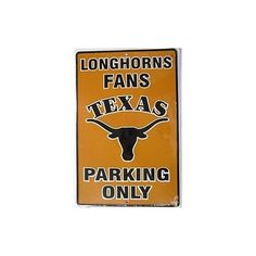 University of Texas Longhorns Fans Parking Only NCAA Tin Sign