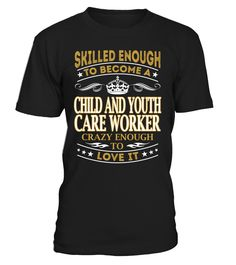 Child And Youth Care Worker - Skilled Enough To Become #ChildAndYouthCareWorker
