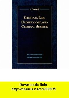 Criminal Law, Criminology, and Criminal Justice A Casebook (9780534132668) William J. Chambliss, Thomas F. Courtless , ISBN-10: 0534132669  , ISBN-13: 978-0534132668 ,  , tutorials , pdf , ebook , torrent , downloads , rapidshare , filesonic , hotfile , megaupload , fileserve