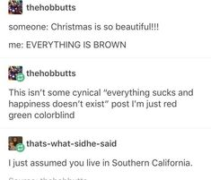 As a Southern Californian I can confirm that Chirstmas makes it abit coloerful Funny Quotes, Funny Memes, Jokes, 9gag Funny, Memes Humor, Funny Gifs, Stupid Funny, The Funny, Funny Stuff