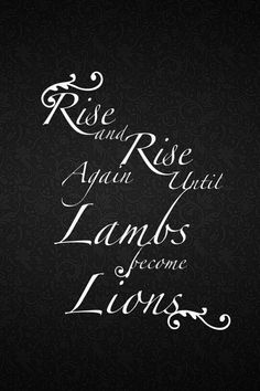 Rise and Rise Again Until Lambs become Lions
