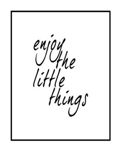 Enjoy The Little Things Print Black and White by GEyesPhotography Enjoying Life Quotes, Work Desk Decor, Live Laugh Love, Great Words, Printable Quotes, Typography Poster, Beautiful Gifts, Simple Living, Little Things