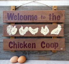 Chicken Coop Sign, Chicken sign, Chicken Decor, Rustic,  Chicken Coop Decor, Welcome to the Coop by TheChickenStudio on Etsy https://www.etsy.com/listing/235769914/chicken-coop-sign-chicken-sign-chicken