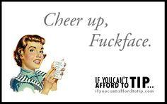 Cheer up...
