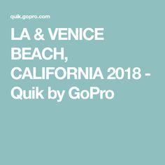 LA & VENICE BEACH, CALIFORNIA 2018 - Quik by GoPro