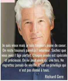 Je suis vieux mais je suis toujours jeune de coeur. On reste toujours pareil à l'intérieur... #citation #citationdujour #proverbe #quote #frenchquote #pensées #phrases Richard Gere, Great Quotes, Inspirational Quotes, Quote Citation, Wonder Quotes, French Quotes, French Phrases, Magic Words, Dalai Lama
