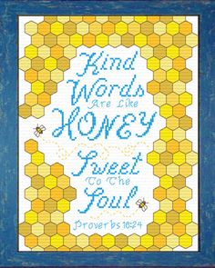 Cross Stitch Kits Sweet to the Soul Proverbs Cross Stitch Bible Verse> - Cross Stitch Bible Verse Proverbs Sweet to the Soul, Kind Words Are Like HONEY Sweet To The Soul. Cross Stitch Quotes, Cross Stitch Kits, Counted Cross Stitch Patterns, Cross Stitch Designs, Bee Embroidery, Cross Stitch Embroidery, Embroidery Patterns, Cross Stitch Numbers, Quilt Labels