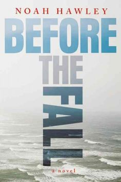 BEFORE THE FALL by Noah Hawley -- Publish Date: 5/31/16 -- The stories of ten wealthy victims of a plane crash intertwine with those of a down-on-his-luck painter and a four-year-old boy, the tragedy's only survivors, as odd coincidences surrounding the crash point to a possible conspiracy.