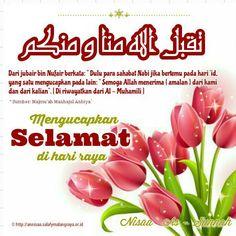 """. تَقَبَّلَ اللهُ مِنَّا وَ مِنْكُمْ صِيَامَنَا وَ صِيَامَكُم....ْ  """"Taqabbalallaahu minnaa wa minkum shiyaamanaa wa shiyaamakum""""  """"Semoga Allah menerima amalan ibadah dari kami dan darimu, shaum kami dan shaummu, dan Semoga kita masih bisa bertemu dengan Ramadhan yang akan datang insya Allah........   Selamat Idul Fitri    1Syawal 1436 H"""