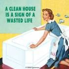 Onderzetter/coaster - A clean house is a sign of a wasted life