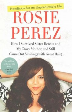Handbook for an Unpredictable Life: How I Survived Sister Renata and My Crazy Mother, and Still Came Out Smiling ...