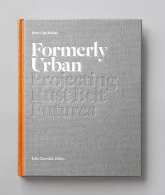 New City Books is a new publishing imprint that focuses on urban redevelopment and design. Diary Cover Design, Book Cover Design, Book Design, Layout Design, Print Design, Graphic Design, Paper Design, Magazine Design, Coffee Table Book Layout