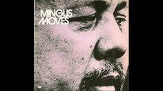 Charles Mingus - Moves (Full Album)  Weekend Playlist...