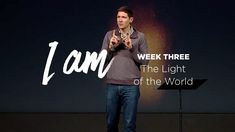 I Am (Part 3) - The Light of the World