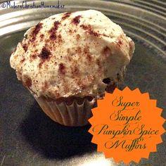 Super Simple Pumpkin Spice Muffins