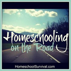 Homeschooling on the Road. Advice from one homeschooling mom with experience taking the kids on trips with their father whose job requires him to travel often. Going on the road can be an enriching adventure!