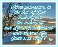 Keep yourselves in the love of God! Have a blessed evening! #Tuesdayinspiration #loveofGod #eternallife Daily Bible Inspiration, Tuesday Inspiration, World 1, Gods Love, Jesus Christ, Blessed, Lord, Love Of God