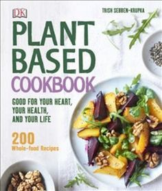 Booktopia has Plant-Based Cookbook, Good for your Heart, your Health, and your Life by Trish Sebben-Krupka. Buy a discounted Hardcover of Plant-Based Cookbook online from Australia's leading online bookstore. Plant Based Cookbook, Plant Based Diet Meals, Plant Based Recipes, Dog Recipes, Dairy Free Recipes, Whole Food Recipes, Tapas, Vegetarian Cookbook, Vegan Vegetarian