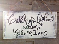 Catch of a lifetime wedding signage custom sign by SoCalWeddingGal, $14.99