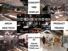 Looking for VMD, concepts, products, trends, archi... check our Tokyo Fashion Tour :  http://www.tokyofashiontour.com/clients/tokyo-fashion-tour-clients.html