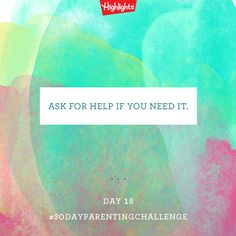 #30DayParentingChallenge Day 18    Ask for help if you need it #ItTakesAVillage